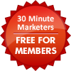 30 Minute Marketers Free for Members